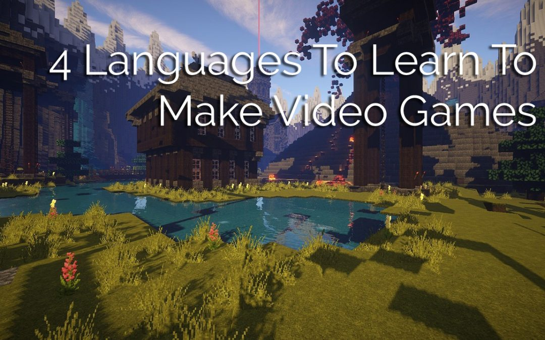 4 Languages To Learn For Game Development (Beginner to Advanced)