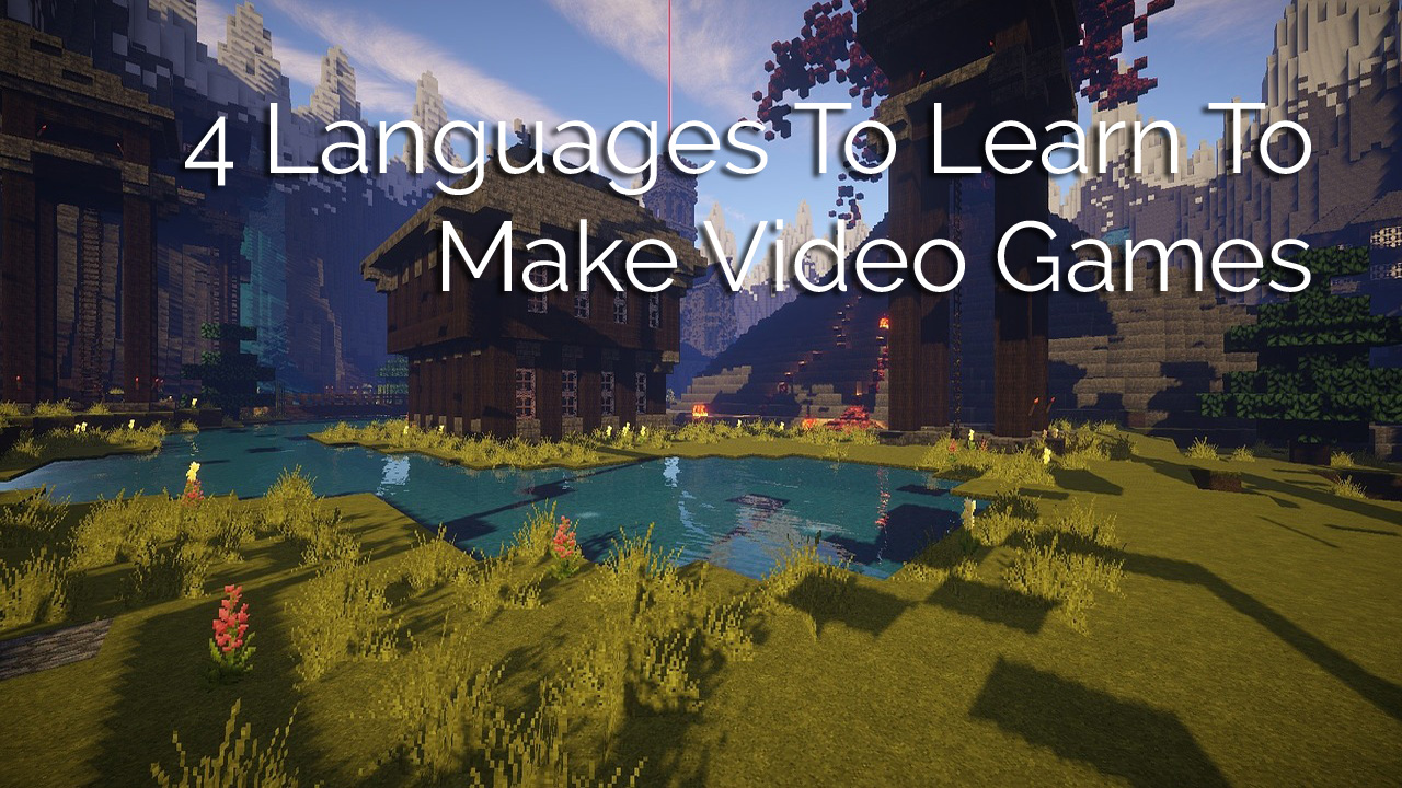 best languages to learn to make video games
